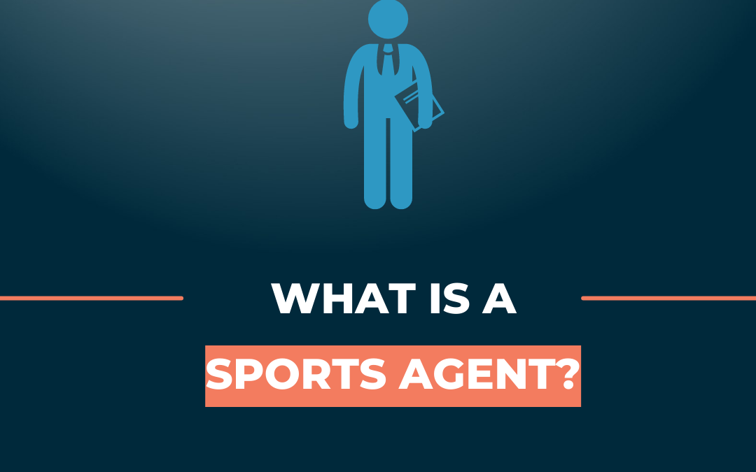 """What is a """"sports agent"""" ?"""